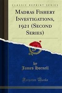 Madras Fishery Investigations, 1921 (Second Series) (eBook, PDF)