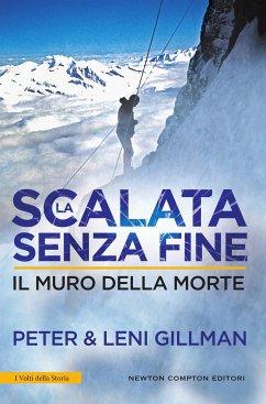 La scalata senza fine. Il muro della morte (eBook, ePUB) - Gillman, Leni; Gillman, Peter