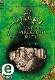 Arthur und die Vergessenen Bücher (eBook, ePUB)