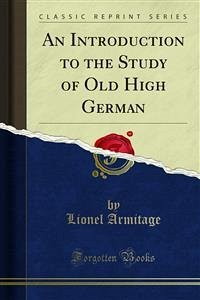 An Introduction to the Study of Old High German (eBook, PDF)