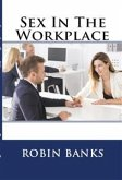 Sex In The Workplace: Taboo Erotica (eBook, ePUB)