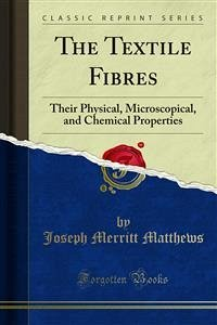 The Textile Fibres (eBook, PDF) - Merritt Matthews, Joseph