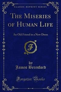 The Miseries of Human Life (eBook, PDF)