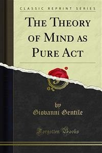The Theory of Mind as Pure Act (eBook, PDF)