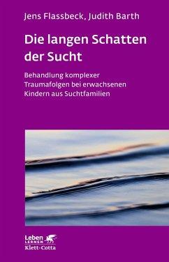 Die langen Schatten der Sucht - Flassbeck, Jens; Barth, Judith