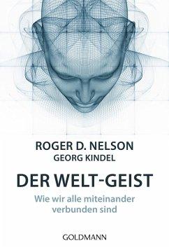 Der Welt-Geist - Nelson, Roger D.;Kindel, Georg