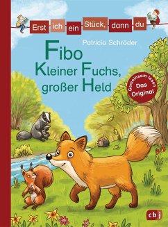 Fibo - Kleiner Fuchs, großer Held / Erst ich ein Stück, dann du Bd.41 - Schröder, Patricia