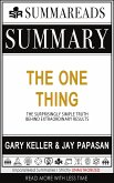 Summary of The ONE Thing: The Surprisingly Simple Truth Behind Extraordinary Results by Gary Keller & Jay Papasan (eBook, ePUB)