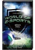 Böses Foul / World of E-Sports Bd.2