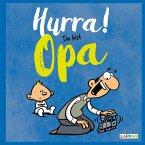 Hurra! Du bist Opa - Das Geschenkbuch für den frischgebackenen Großvater