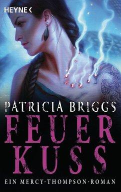 Feuerkuss / Mercy Thompson Bd.12 - Briggs, Patricia