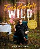 Fuchsteufelswild - Das Wildkochbuch