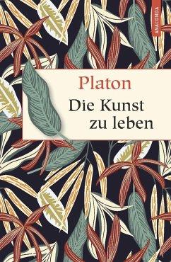 Die Kunst zu leben - Platon