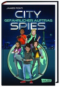 Gefährlicher Auftrag / City Spies Bd.1 - Ponti, James
