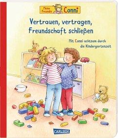 Conni-Bilderbücher: Meine Freundin Conni: Vertrauen, vertragen, Freundschaft schließen. Achtsamkeit lernen für Kindergarten-Kinder - Schneider, Liane; Sörensen, Hanna