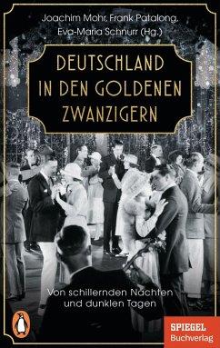 Deutschland in den Goldenen Zwanzigern - Mohr, Joachim; Patalong, Frank; Schnurr, Eva-Maria