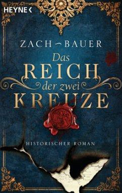 Das Reich der zwei Kreuze / Tränen der Erde Saga Bd.2 - Zach, Bastian;Bauer, Matthias