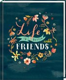 Freundebuch - Handlettering - Life is better with friends