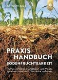 Praxishandbuch Bodenfruchtbarkeit