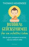 Buddhas Erfolgsformel für ein erfülltes Leben