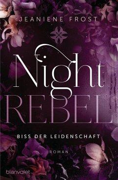 Biss der Leidenschaft / Night Rebel Bd.2 - Frost, Jeaniene