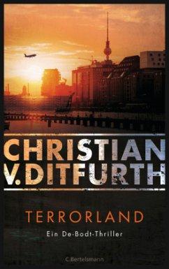 Terrorland / Kommissar Eugen de Bodt Bd.6 - Ditfurth, Christian von