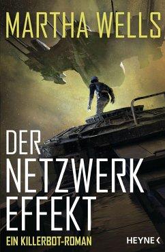Der Netzwerkeffekt / Killerbot Bd.2 - Wells, Martha