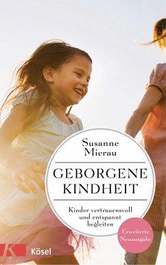 Geborgene Kindheit - Mierau, Susanne
