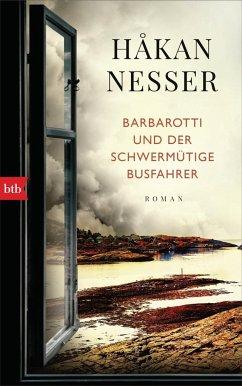 Barbarotti und der schwermütige Busfahrer / Inspektor Gunnar Barbarotti Bd.6 - Nesser, Håkan