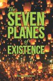 The SEVEN PLANES of EXISTENCE (eBook, ePUB)