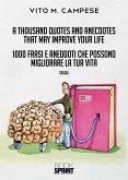A thousand Quotes and Anecdotes that may improve your life - 1000 Frasi e Aneddoti che possono migliorare la tua vita (eBook, ePUB)