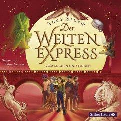 Vom Suchen und Finden / Der Welten-Express Bd.3 (5 Audio-CDs) - Sturm, Anca