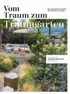 Vom Traum zum Traumgarten - Das große Vorher-Nachher-Gartenbuch - Stoltenhoff, Christiane