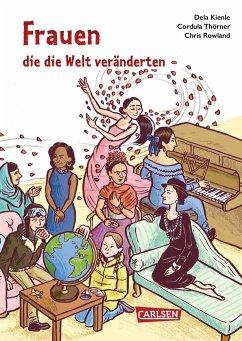 Frauen, die die Welt veränderten - Kienle, Dela; Thörner, Cordula