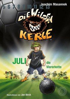 Juli, die Viererkette / Die wilden Kerle Bd.4 - Masannek, Joachim
