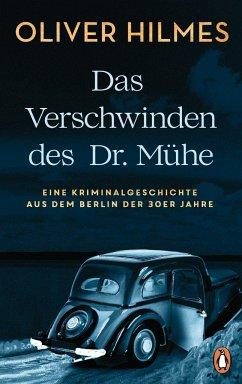 Das Verschwinden des Dr. Mühe - Hilmes, Oliver