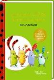 Freundebuch - Das kleine Glück - Das kleine Glück kommt nie allein