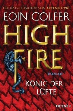 Highfire - König der Lüfte - Colfer, Eoin