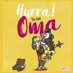 Hurra! Du bist Oma - Das Geschenkbuch für die frischgebackene Großmutter
