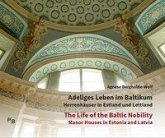 Adeliges Leben im Baltikum   The Life of the Baltic Nobility