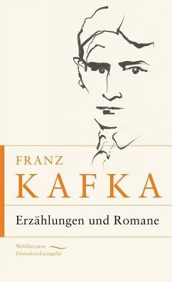Franz Kafka - Erzählungen und Romane - Kafka, Franz