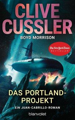 Das Portland-Projekt / Juan Cabrillo Bd.14 - Cussler, Clive; Morrison, Boyd