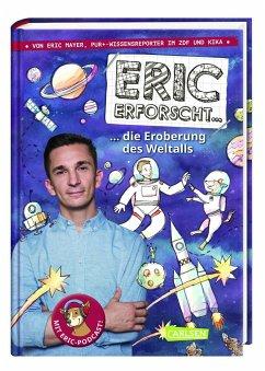 Die Eroberung des Weltalls / Eric erforscht ... Bd.1 - Mayer, Eric