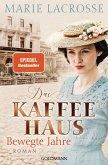 Bewegte Jahre / Die Kaffeehaus-Saga Bd.1