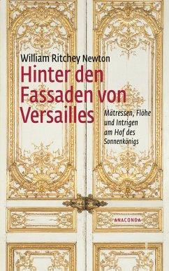 Hinter den Fassaden von Versailles - Newton, William Ritchey
