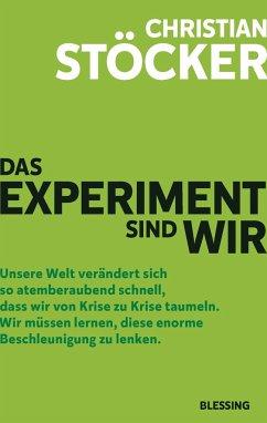 Das Experiment sind wir - Stöcker, Christian