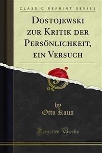 Dostojewski zur Kritik der Persönlichkeit, ein Versuch (eBook, PDF)