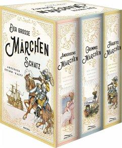 Der große Märchenschatz: Andersens Märchen, Grimms Märchen, Hauffs Märchen - Grimm, Wilhelm;Grimm, Jacob;Hauff, Wilhelm
