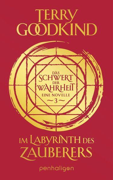 Im Labyrinth des Zauberers - Das Schwert der Wahrheit / Die Kinder von D'Hara Bd.3