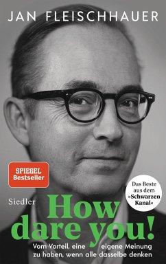 How dare you! - Fleischhauer, Jan